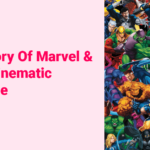 The History Of Marvel & the Marvel Cinematic Multiverse